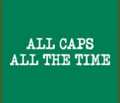 all-caps-all-the-time-tshirt